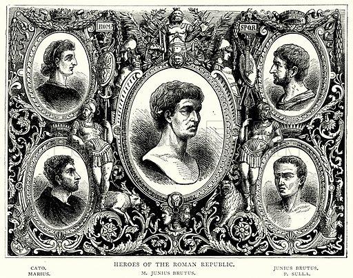 Heroes of the Roman Republic. Cato. Marius. M Junius Brutus. Junius Brutus. P Sulla. Illustration from The Illustrated History of the World (Ward Lock, c 1880).