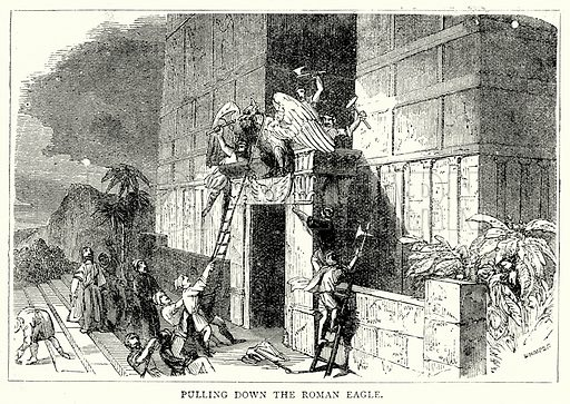 Pulling down the Roman Eagle. Illustration from The Illustrated History of the World (Ward Lock, c 1880).