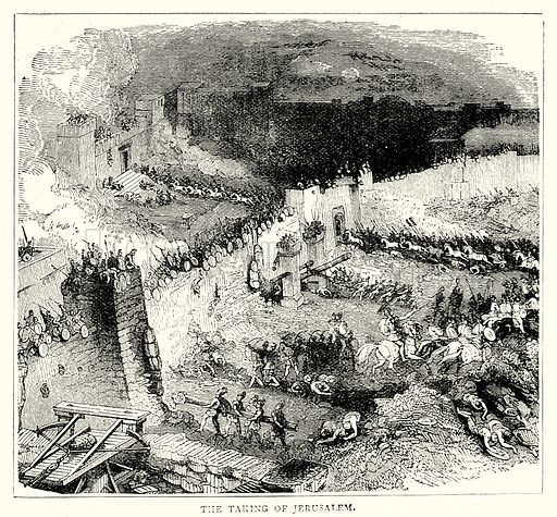 The taking of Jerusalem. Illustration from The Illustrated History of the World (Ward Lock, c 1880).