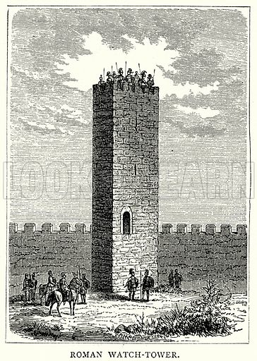 Roman Watch-Tower. Illustration from The Illustrated History of the World (Ward Lock, c 1880).