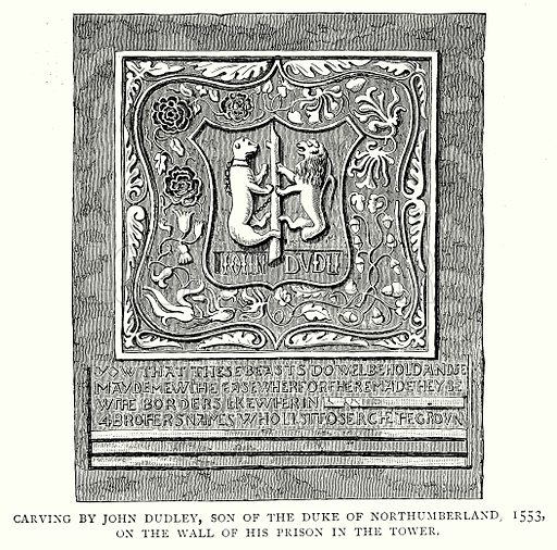 Carving by John Dudley, Son of the Duke of Northumberland 1553, on the Wall of his Prison in the Tower. Illustration from A Short History of the English People by JR Green (Macmillan, 1892).