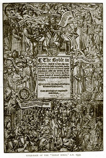 """Title-Page of the """"Great Bible,"""" AD 1539. Illustration from A Short History of the English People by JR Green (Macmillan, 1892)."""