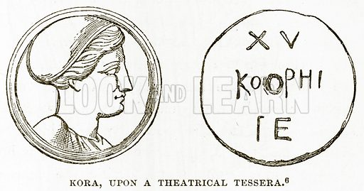 Kora, upon a Theatrical Tessera. Illustration from History of Greece by Victor Duruy (Boston, 1890).