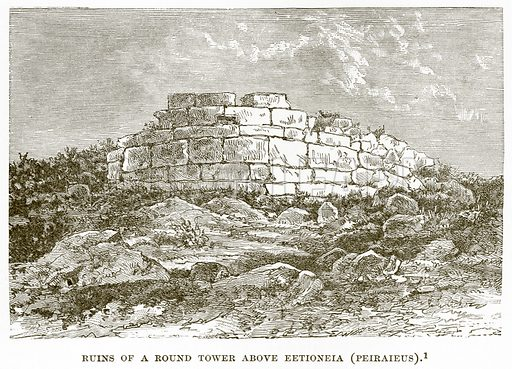 Ruins of a Round Tower above Eetioneia (Peiraieus). Illustration from History of Greece by Victor Duruy (Boston, 1890).