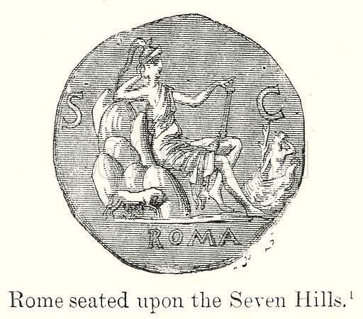 Rome seated upon the Seven Hills. Illustration from History of Rome by Victor Duruy (Kegan Paul, Trench & Co, 1884).