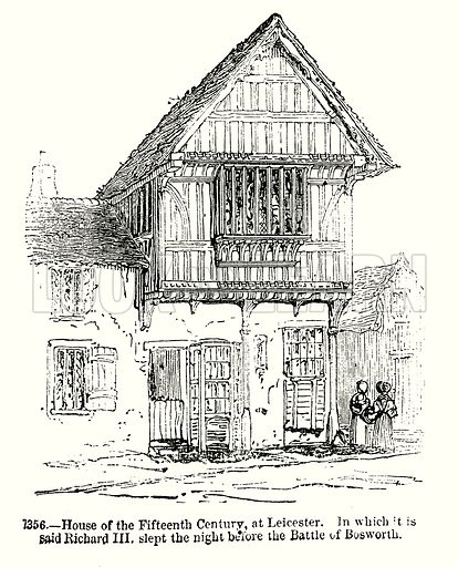 House of the Fifteenth Century, at Leicester. In which it is said Richard III slept the night before the Battle of Bosworth. Illustration from Old England, A Pictorial Museum edited by Charles Knight (James Sangster & Co, c 1845).