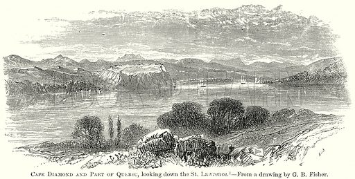 Cape Diamond and Part of Quebec, Looking down the St. Lawrence. Illustration from The Comprehensive History of England by Charles Macfarlance et al (Gresham Publishing, 1902).