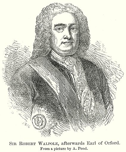 Sir Robert Walpole, afterwards Earl of Orford. Illustration from The Comprehensive History of England by Charles Macfarlance et al (Gresham Publishing, 1902).