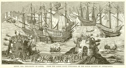 Henry VIII Embarking at Dover. Illustration from unidentified late 19th century history of England.