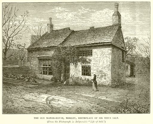 The Old Manor-House, Morley, Birthplace of Sir Titus Salt. Illustration from Cassell's History of England (special edition, AW Cowan, c 1890).