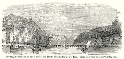 Oporto, showing the Bridge of Boats, and Troops Crossing the Douro, 1809. Illustration from The Comprehensive History of England by Charles Macfarlance et al (Gresham Publishing, 1902).