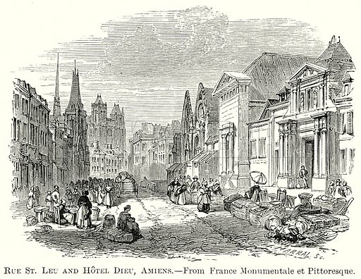 Rue St. Leu and Hotel Dieu, Amiens. Illustration from The Comprehensive History of England by Charles Macfarlance et al (Gresham Publishing, 1902).