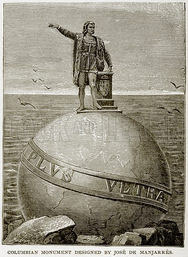 Columbian Monument designed by Jose de Manjarres. Illustration from Columbus and Columbia (Manufacturers' Book Co, c 1893).