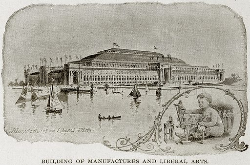 Building of Manufactures and Liberal Arts. Illustration from Columbus and Columbia (Manufacturers' Book Co, c 1893).