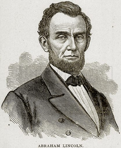 Abraham Lincoln. Illustration from Columbus and Columbia (Manufacturers' Book Co, c 1893).