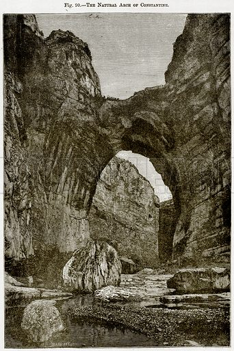 The Natural Arch of Constantine. Illustration from Africa and its Inhabitants by Elisee Reclus (Virtue, c 1895).