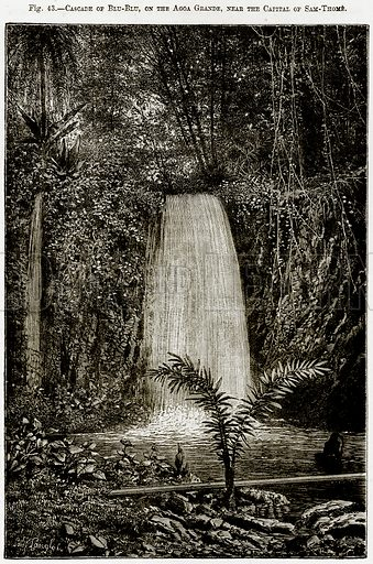 Cascade of Blu-Blu, on the Agoa Grande, near the Capital of Sam-Thome. Illustration from Africa and its Inhabitants by Elisee Reclus (Virtue, c 1895).