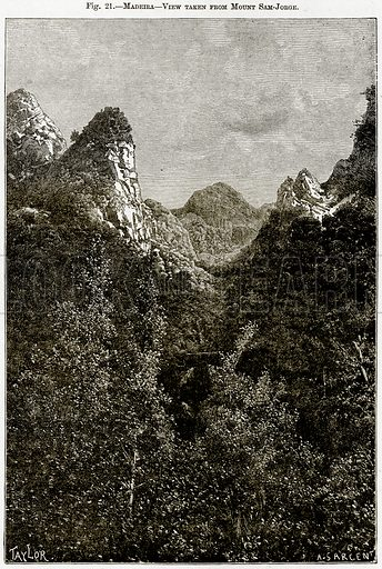 Madeira – View taken from Mount Sam-Jorge. Illustration from Africa and its Inhabitants by Elisee Reclus (Virtue, c 1895).