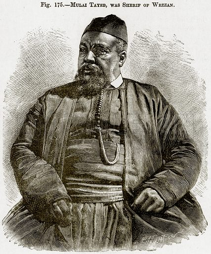 Mulai Tayeb, was Sherif of Wezzan. Illustration from Africa and its Inhabitants by Elisee Reclus (Virtue, c 1895).