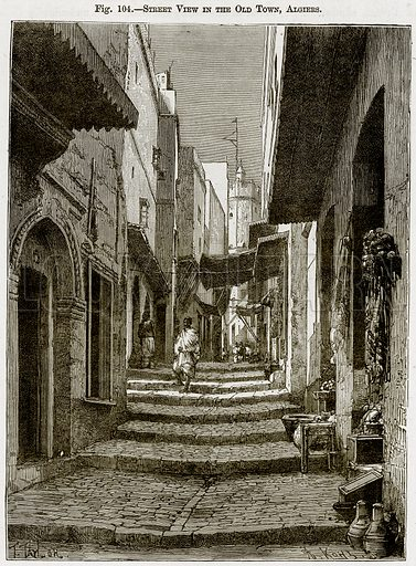 Street View in the Old Town, Algiers. Illustration from Africa and its Inhabitants by Elisee Reclus (Virtue, c 1895).