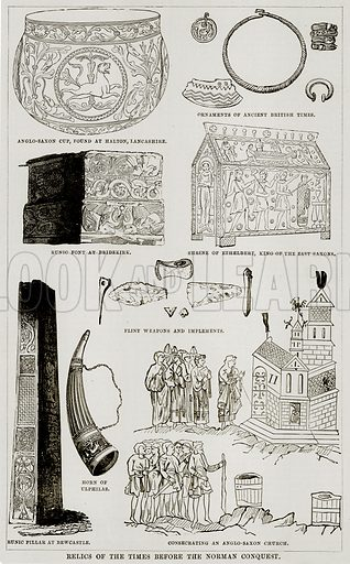 Relics of the Times before the Norman Conquest. Anglo Saxon Cup, at Halton, Lancashire. Ornaments of Ancient British Times. Runic Font at Bridekirk. Shrine of Ethelbert, King of the East Saxons. Flint Weapons and Implements. Horn of Ulphilas. Runic Pillar at Bewcastle. Consecrating an Anglo Saxon Church. Illustration from The Imperial History of England (Ward Lock, 1891).