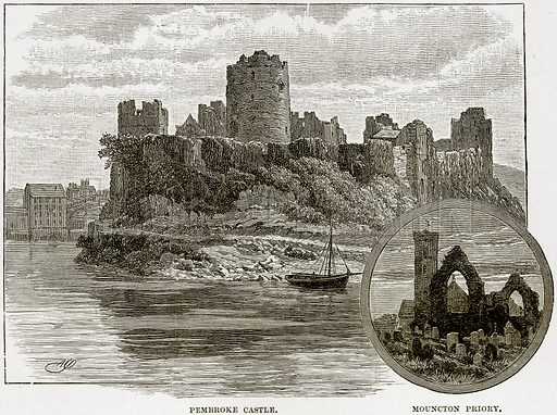 Pembroke Castle. Mouncton Priory. Illustration from Our Own Country (Cassell, c 1890).