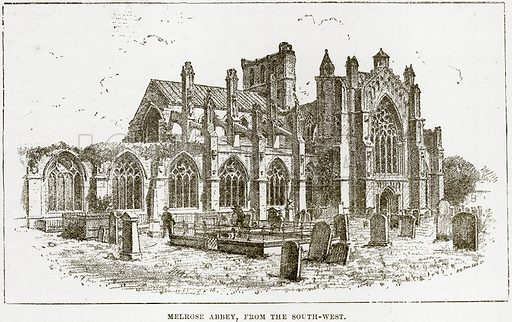 Melrose Abbey, from the South-West. Illustration from Our Own Country (Cassell, c 1890).