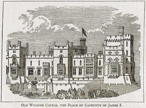 Old Windsor Castle, the Palace of Captivity of James I. Illustration from Epochs and Episodes of History (Ward Lock, c 1880).