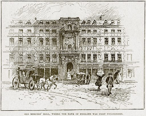 Old Mercers' Hall, where the Bank of England was First Established. Illustration from Cassell's History of England (special edition, AW Cowan, c 1890).