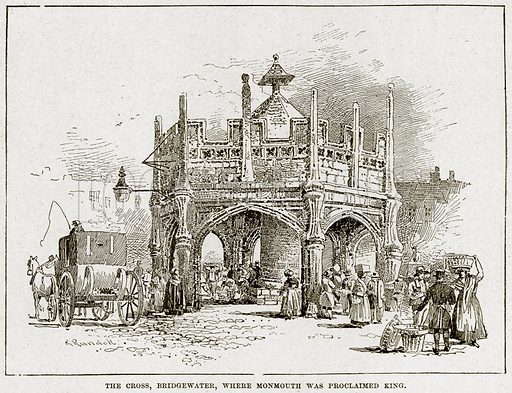 The Cross, Bridgewater, where Monmouth was Proclaimed King. Illustration from Cassell's History of England (special edition, AW Cowan, c 1890).