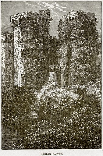 Raglan Castle. Illustration from Cassell's History of England (special edition, AW Cowan, c 1890).