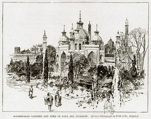 Hooseinabad Gardens and Tomb of Zana Ali, Lucknow. Illustration from Cassell's History of England (special edition, AW Cowan, c 1890).