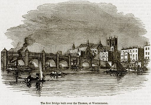 The First Bridge built over the Thames, at Westminster. Illustration from The Imperial History of England (Ward Lock, 1891).