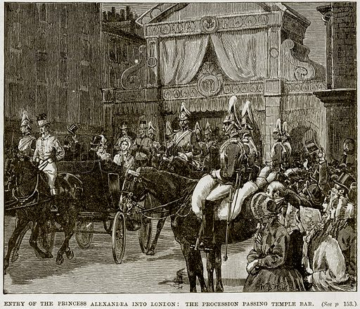 Entry of the Princess Alexandra into London: The Procession passing Temple Bar. Illustration from The Life and Times of Queen Victoria by Robert Wilson (Cassell, 1893).