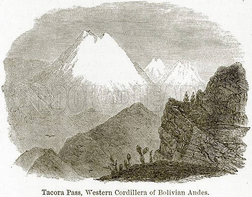 Tacora Pass, Western Cordillera of Bolivian Andes. Illustration from The World As It Is by George Chisholm (Blackie, 1884).
