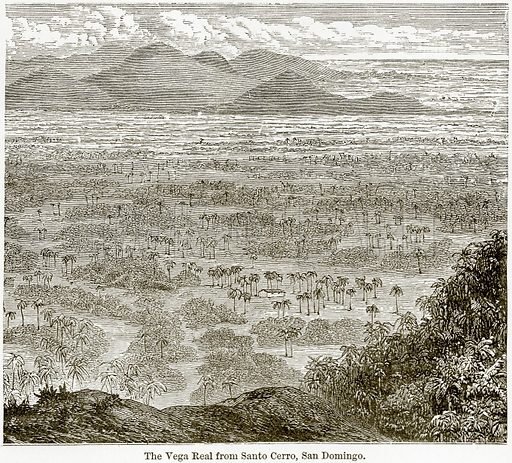 The Vega Real from Santo Cerro, San Domingo. Illustration from The World As It Is by George Chisholm (Blackie, 1884).