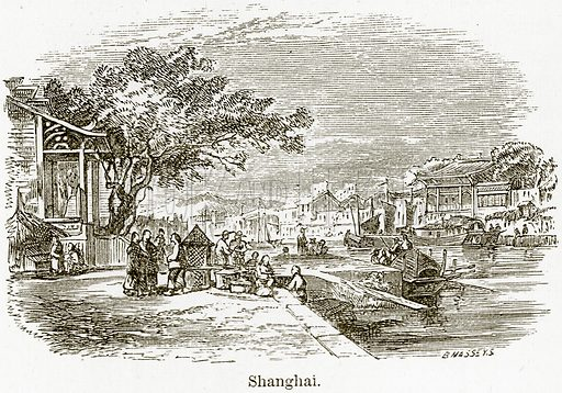 Shanghai. Illustration from The World As It Is by George Chisholm (Blackie, 1884).