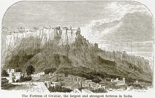 The Fortress of Gwaliar, the Largest and Strongest Fortress in India. Illustration from The World As It Is by George Chisholm (Blackie, 1884).