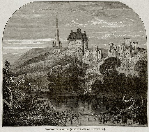 Monmouth Castle (Birthplace of Henry V). Illustration from Cassell's History of England (special edition, AW Cowan, c 1890).