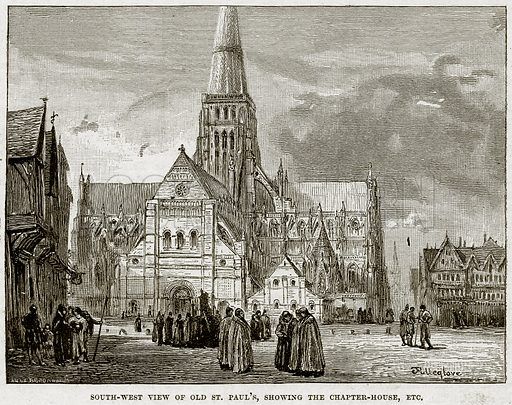 South-West View of Old St Paul's, showing the Chapter-House, etc. Illustration from Cassell's History of England (special edition, AW Cowan, c 1890).