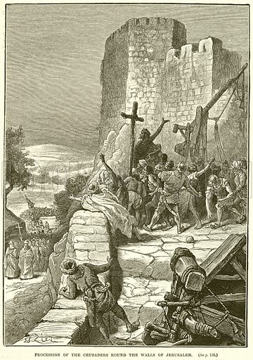 Procession of the Crusaders Round the Walls of Jerusalem. Illustration from Cassell