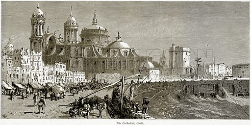 The Cathedral, Cadiz. Illustration from Picturesque Europe (Cassell, c 1880).