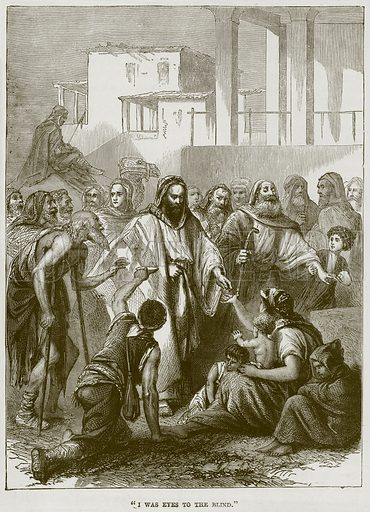 """""""I was Eyes to the Blind."""" Illustration from The Child's Bible (Cassell, c 1880)."""