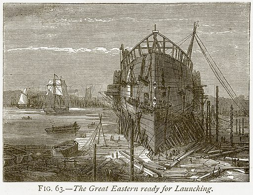 The Great Eastern ready for Launching. Illustration from Discoveries and Inventions by Robert Routledge (9th edn, George Routledge, 1891).