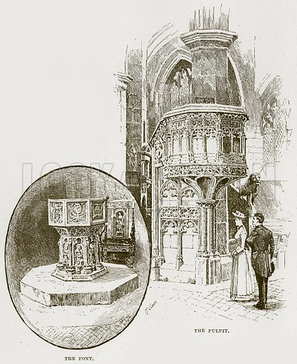 The Font. The Pulpit. Illustration from Cathedrals, Abbeys and Churches by TG Bonney (Cassell, 1891).