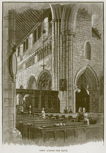 View Across the Nave. Illustration from Cathedrals, Abbeys and Churches by TG Bonney (Cassell, 1891).