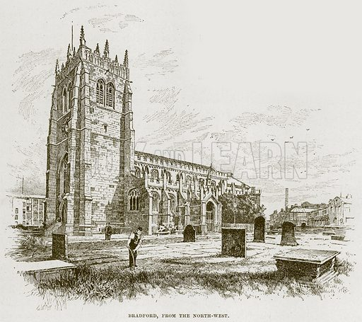 Bradford, from the North-West. Illustration from Cathedrals, Abbeys and Churches by T G Bonney (Cassell, 1891).