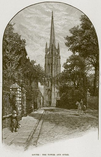Louth: The Tower and Spire. Illustration from Cathedrals, Abbeys and Churches by T G Bonney (Cassell, 1891).