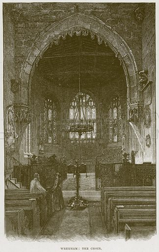 Wrexham: The Choir. Illustration from Cathedrals, Abbeys and Churches by T G Bonney (Cassell, 1891).