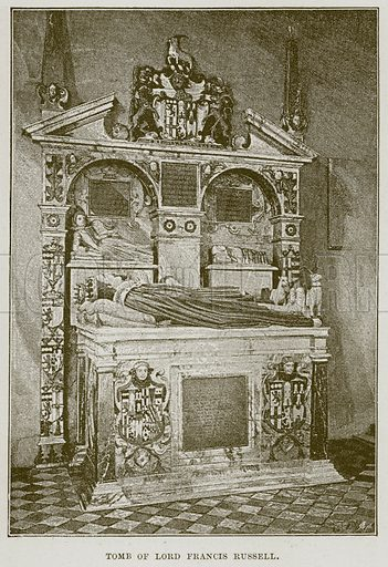 Tomb of Lord Francis Russell. Illustration from Cathedrals, Abbeys and Churches by T G Bonney (Cassell, 1891).